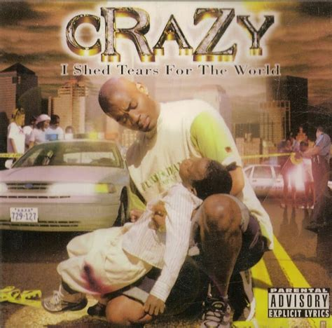 Crazy - I Shed Tears for the World (1998)
