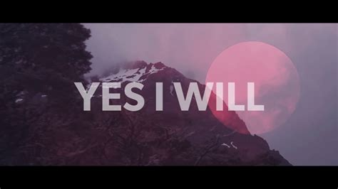 Vertical Worship - Yes I Will (Official Lyric Video