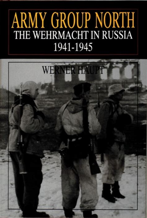 Army Group North: The Wehrmacht in Russia 1941-1945 - $39